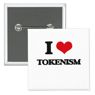 I love Tokenism 2 Inch Square Button