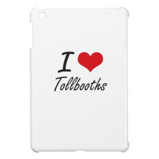 I love Tollbooths iPad Mini Cases