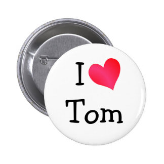 I Love Tom Pinback Button