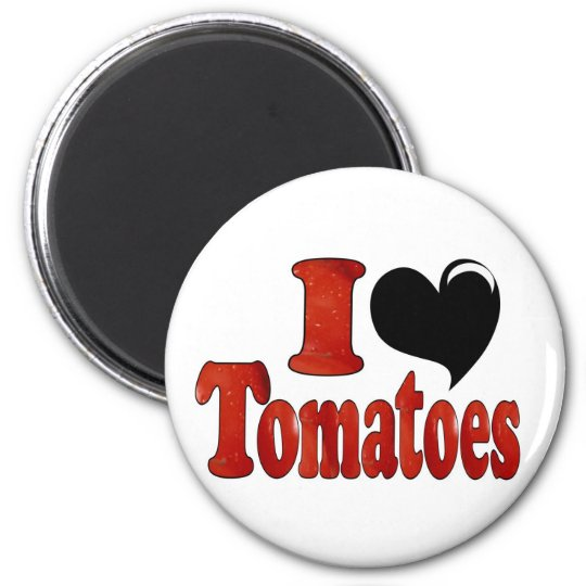 I Love Tomatoes Magnet