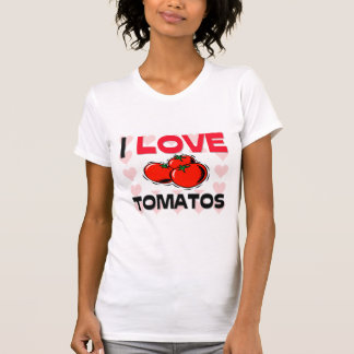 I Love Tomatos T-shirts