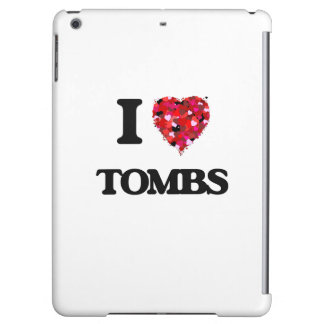 I love Tombs iPad Air Cases