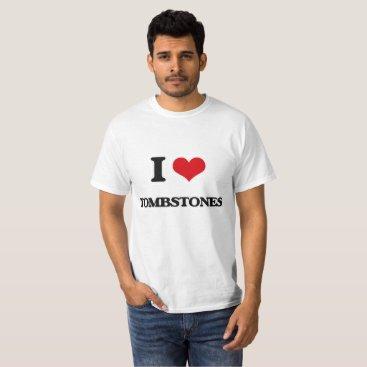 Halloween Themed I Love Tombstones T-Shirt