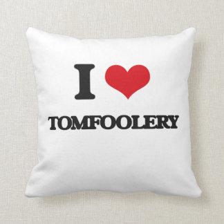 I love Tomfoolery Throw Pillow