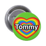 I love Tommy. I love you Tommy. Heart Pinback Button
