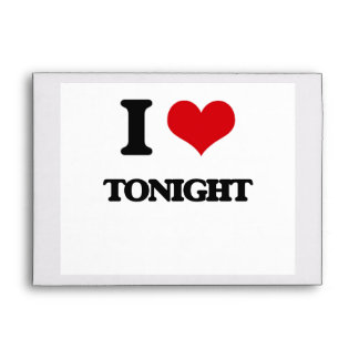 I love Tonight Envelope