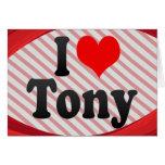 I love Tony Greeting Card