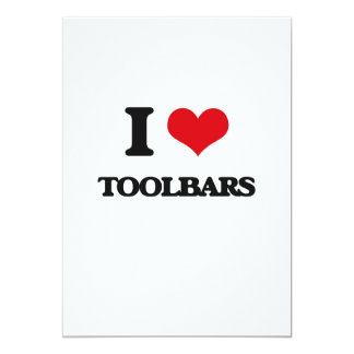 I love Toolbars 5x7 Paper Invitation Card