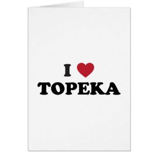 I Love Topeka Kansas Card
