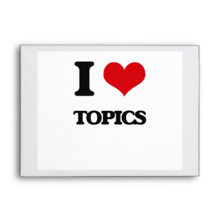 I love Topics Envelope