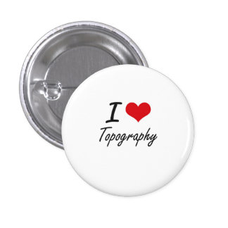 I love Topography 1 Inch Round Button