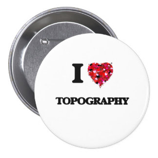 I love Topography 3 Inch Round Button