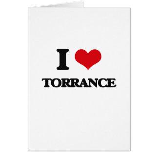 I love Torrance Greeting Card
