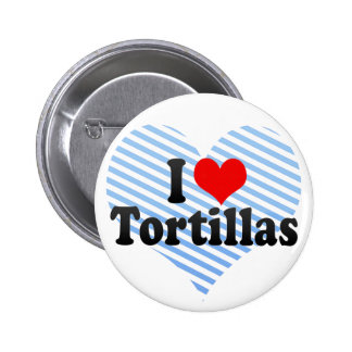 I Love Tortillas Pinback Button