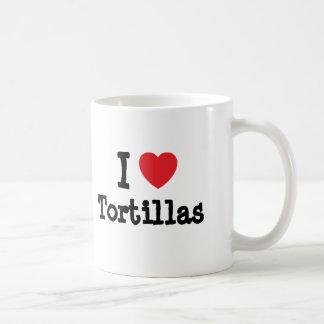 I love Tortillas heart T-Shirt Coffee Mug