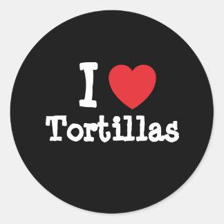 I love Tortillas heart T-Shirt Round Sticker