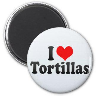 I Love Tortillas Fridge Magnets