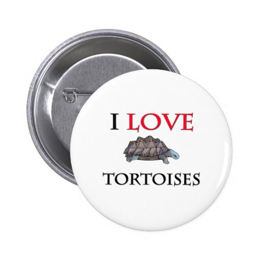 I Love Tortoises Pinback Button
