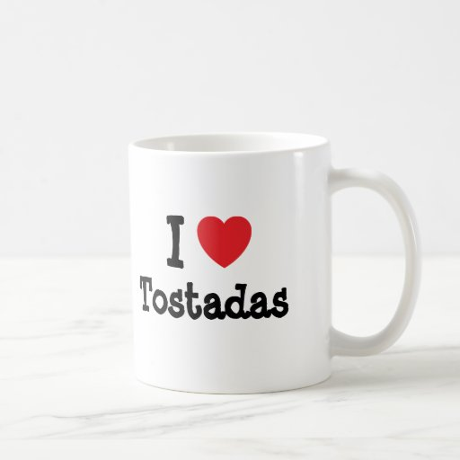 I love Tostadas heart T-Shirt Classic White Coffee Mug