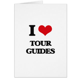 I love Tour Guides Greeting Card