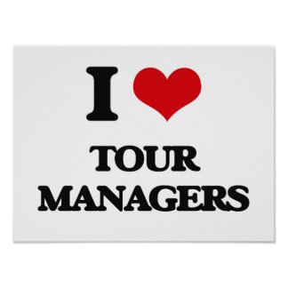 I love Tour Managers Poster