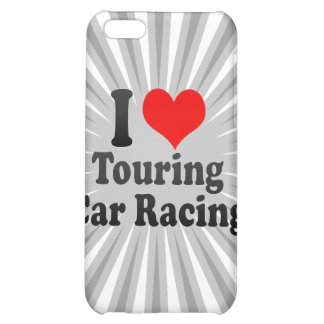 I love Touring Car Racing iPhone 5C Cases