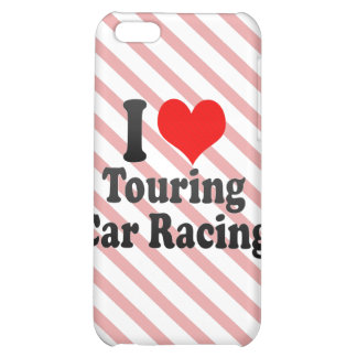 I love Touring Car Racing iPhone 5C Cover