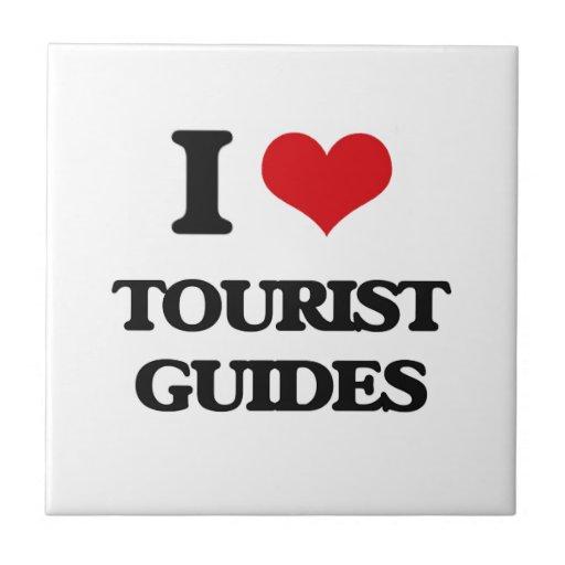 I love Tourist Guides Tile
