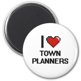 I love Town Planners 2 Inch Round Magnet