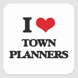 I love Town Planners Square Stickers