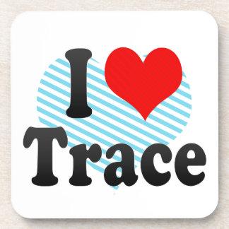 I love Trace Drink Coaster