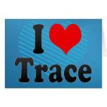 I love Trace Greeting Card