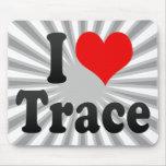 I love Trace Mouse Pad