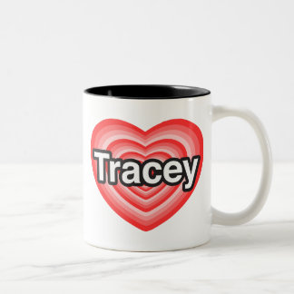 I love Tracey. I love you Tracey. Heart Two-Tone Coffee Mug