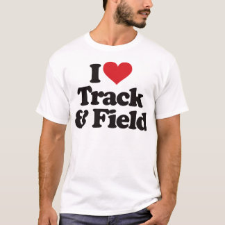 I Love Track and Field T-Shirt