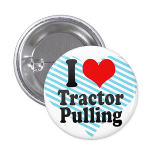I love Tractor Pulling Pinback Buttons