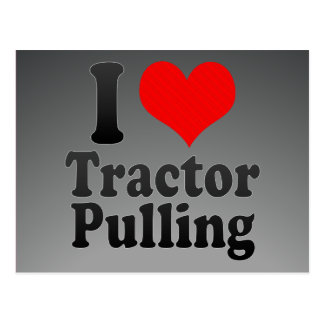I love Tractor Pulling Postcard