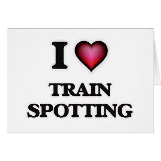 I Love Train Spotting Card