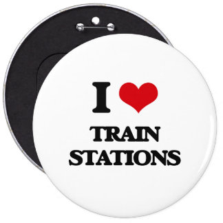 I love Train Stations 6 Inch Round Button