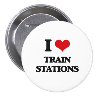 I love Train Stations 3 Inch Round Button