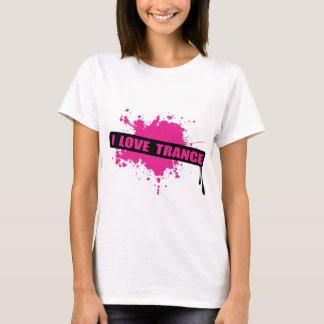 I Love Trance T-Shirt