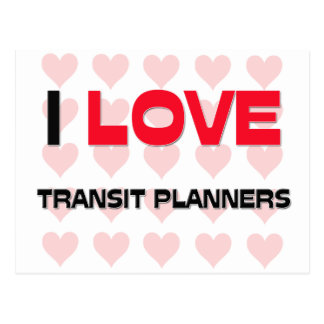 I LOVE TRANSIT PLANNERS POST CARDS