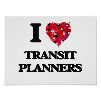 I love Transit Planners Poster