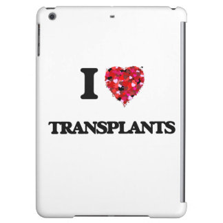 I love Transplants Cover For iPad Air