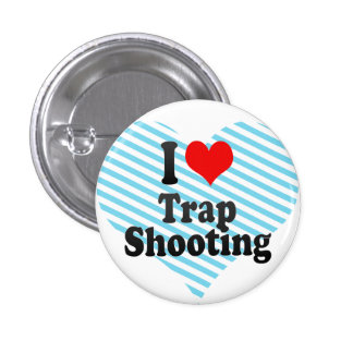 I love Trap Shooting Button