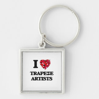 I love Trapeze Artists Silver-Colored Square Keychain