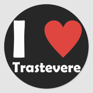 I love Trastevere Classic Round Sticker