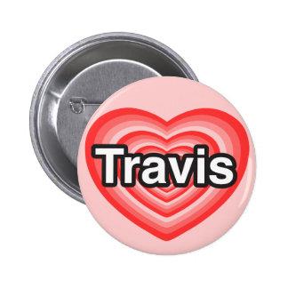 I love Travis. I love you Travis. Heart Button
