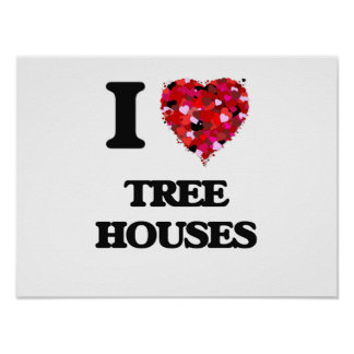 I love Tree Houses Poster