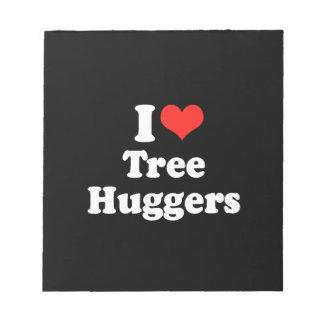 I LOVE TREE HUGGERS png Memo Notepads